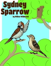 Sydney Sparrow ebook by Willow Wildbrook
