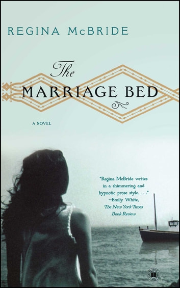 The Marriage Bed Ebook By Regina Mcbride 9780743269124 Rakuten Kobo
