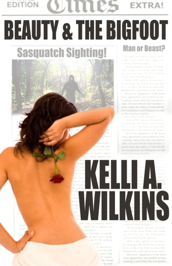 Beauty & the Bigfoot ebook by Kelli A. Wilkins