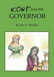 Lucy and the Governor ebook by Jerry A. Maddox