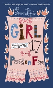 Girl, Going on 17: Pants on Fire ebook by Sue Limb
