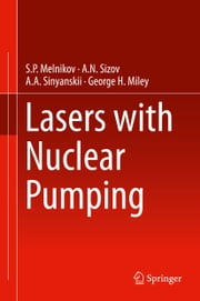 Lasers with Nuclear Pumping ebook by S.P. Melnikov,A.A. Sinyanskii,A.N. Sizov,George H. Miley
