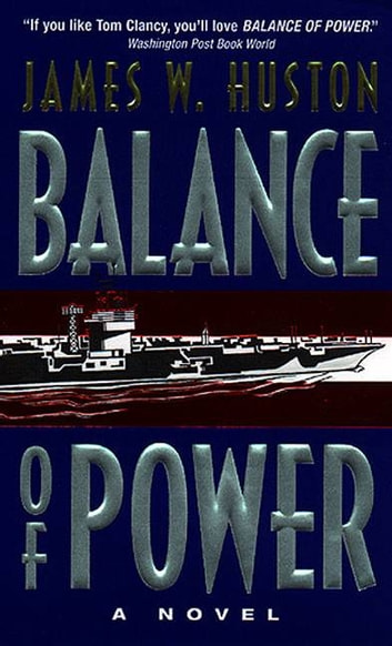 Balance of Power - A Novel ebook by James W Huston