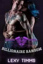 Billionaire Ransom - Fortune Riders MC Series, #2 ebook by