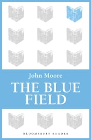 The Blue Field ebook by John Moore