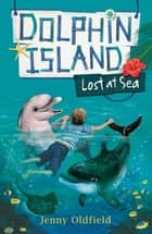 Lost at Sea - Book 2 ebook by Jenny Oldfield
