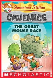 Geronimo Stilton Cavemice #5: The Great Mouse Race ebook by Geronimo Stilton
