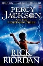 Percy Jackson and the Lightning Thief (Book 1) ebook by Rick Riordan