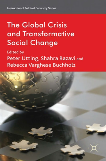 The Global Crisis and Transformative Social Change ebook by