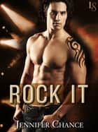 Rock It ebook by Jennifer Chance