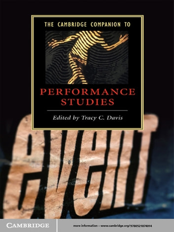 The Cambridge Companion to Performance Studies ebook by