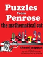 Puzzles from Penrose the Mathematical Cat ebook by Theoni Pappas