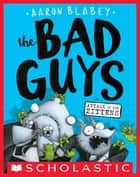 The Bad Guys in Attack of the Zittens (The Bad Guys #4) ebook by Aaron Blabey, Aaron Blabey