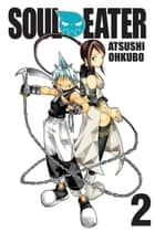 Soul Eater, Vol. 2 ebook by Atsushi Ohkubo