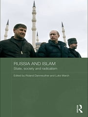 Russia and Islam - State, Society and Radicalism ebook by Roland Dannreuther,Luke March