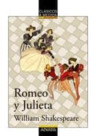Romeo y Julieta ebook by William Shakespeare, Lourdes Íñiguez Barrena, Álex Kirschner