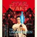 Star Wars: Dark Nest II: The Unseen Queen - The Dark Nest, Book Two audiobook by Troy Denning
