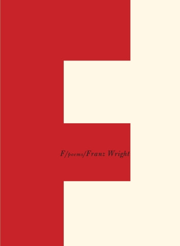 F - Poems ebook by Franz Wright