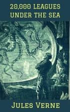 20,000 Leagues Under The Sea ebook by Jules Verne, Jules VERNE