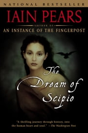 Dream of Scipio ebook by Iain Pears