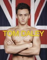 My Story ebook by Tom Daley