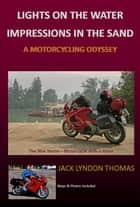 Lights on the Water/Impressions in the Sand ebook by Jack Lyndon Thomas