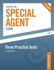 Master the Special Agent Exam: Three Practice Tests - Part IV of IV ebook by Peterson's