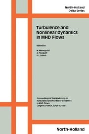 Turbulence and Nonlinear Dynamics in MHD Flows ebook by Meneguzzi, M.