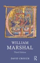 William Marshal ebook by David Crouch