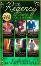 The Regency Season Collection: Part Two (Mills & Boon e-Book Collections) ebook by Elizabeth Beacon, Sophia James, Bronwyn Scott,...