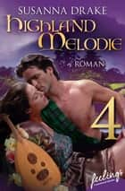 Highland-Melodie 4 - Serial Teil 4 ebook by Susanna Drake