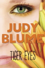 Tiger Eyes ebook by Judy Blume