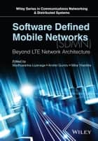 Software Defined Mobile Networks (SDMN) ebook by Madhusanka Liyanage,Andrei Gurtov,Mika Ylianttila