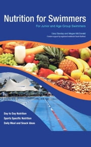 Nutrition for Swimmers - For Junior and Age Group Swimmers ebook by Gary Barclay,Megan McDonald