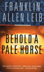 Behold a Pale Horse ebook by Franklin Allen Leib
