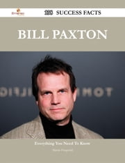 Bill Paxton 138 Success Facts - Everything you need to know about Bill Paxton ebook by Martin Fitzgerald
