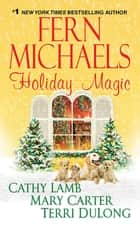 Holiday Magic ebook by Fern Michaels, Cathy Lamb, Mary Carter,...