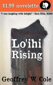 Lo'ihi Rising ebook by Geoffrey W. Cole