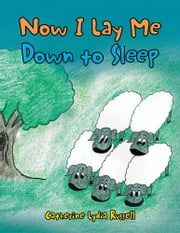 Now I Lay Me Down to Sleep ebook by Catherine Lydia Russell