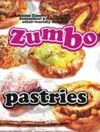 Zumbo: Pastries ebook by Adriano Zumbo