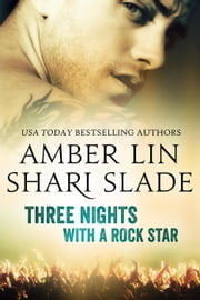 Three Nights with a Rock Star ebook by Shari Slade, Amber Lin