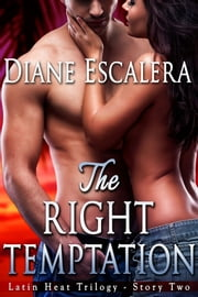 The Right Temptation ebook by Diane Escalera