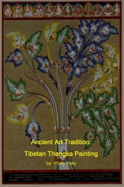 Ancient Art Tradition: Tibetan Thangka Painting ebook by Pinky Toky
