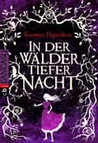 In der Wälder tiefer Nacht ebook by Kersten Hamilton,Elsbeth Ranke