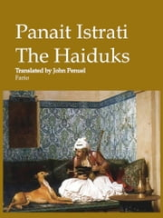 The Haiduks ebook by Panait Istrati