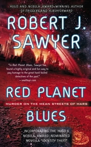 Red Planet Blues ebook by Robert J. Sawyer