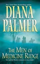 The Men of Medicine Ridge - The Wedding in White\Circle of Gold ebook by Diana Palmer