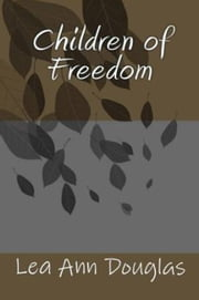 Children of Freedom ebook by Lea Ann Douglas