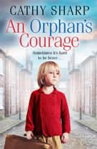 An Orphan's Courage ebook by Cathy Sharp