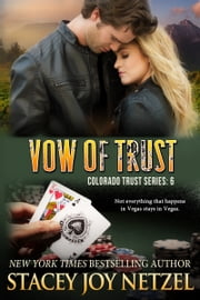 Vow of Trust (Colorado Trust Series - 6) ebook by Stacey Joy Netzel